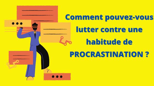 La procrastination, comment la vaincre ?